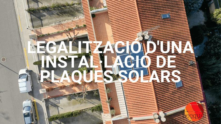 legalització d'una instal·lació de plaques solars